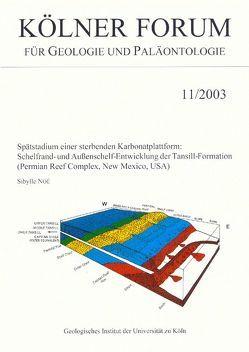 Spätstadium einer sterbenden Karbonatplattform: Schelfrand- und Außenschelf-Entwicklung der Tansill-Formation (Permian Reef Complex, New Mexico, USA) von Noé,  Sibylle