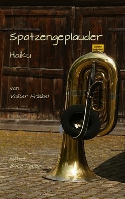 Spatzengeplauder von Friebel,  Volker