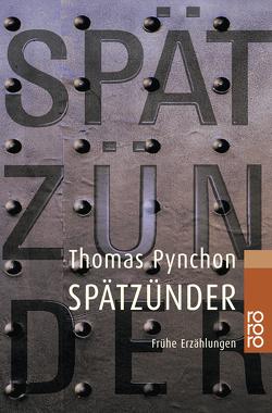 Spätzünder von Laederach,  Jürg, Piltz,  Thomas, Pynchon,  Thomas