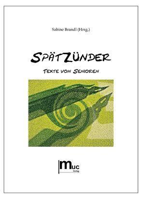 Spätzünder von Brandl,  Sabine, Erhardt,  Heinz von, Heidorn,  Lona, Höpfl,  Gerdy, Weinhändler,  Gisela