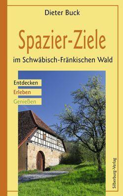 Spazier-Ziele im Schwäbisch-Fränkischen Wald von Buck,  Dieter