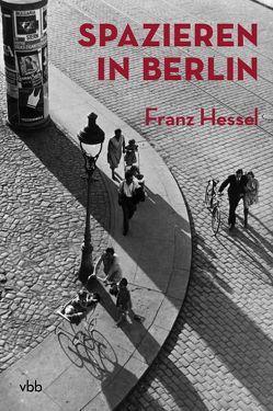 Spazieren in Berlin von Hessel,  Franz, Hessel,  Stéphane, Reininghaus,  Moritz