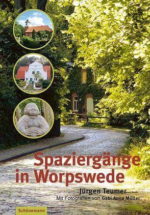 Spaziergänge in Worpswede von Müller,  Gabi Anna, Teumer,  Jürgen