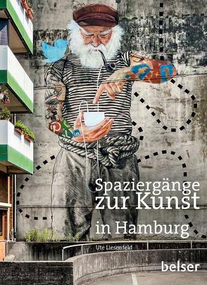 Spaziergänge zur Kunst in Hamburg von Liesenfeld,  Ute