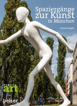 Spaziergänge zur Kunst in München von Engels,  Daniela