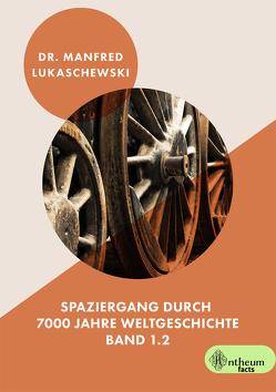 Spaziergang durch 7000 Jahre Weltgeschichte von Lukaschewski,  Manfred