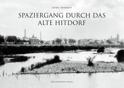 Spaziergang durch das alte Hitdorf von Behrendt,  Astrid