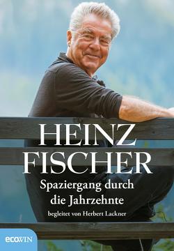 Spaziergang durch die Jahrzehnte von Fischer,  Heinz, Lackner,  Herbert, Portisch,  Hugo