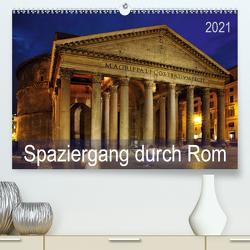 Spaziergang durch Rom (Premium, hochwertiger DIN A2 Wandkalender 2021, Kunstdruck in Hochglanz) von Bade,  Uwe