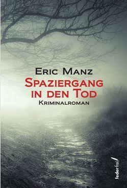 Spaziergang in den Tod von Manz,  Eric