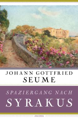 Spaziergang nach Syrakus im Jahre 1802 von Seume,  Johann Gottfried