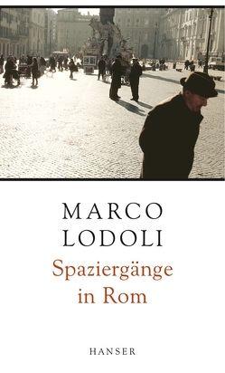 Spaziergänge in Rom von Lodoli,  Marco, Nagl,  Gundl