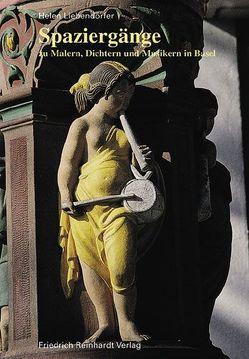 Spaziergänge zu Malern, Dichtern und Musikern in Basel von Liebendörfer,  Helen