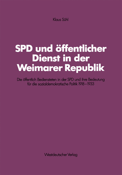 SPD und öffentlicher Dienst in der Weimarer Republik von Sühl,  Klaus