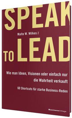 Speak to Lead von Wilkes,  Malte W.