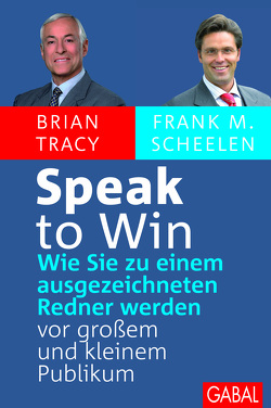 Speak to win von Borgwart,  Judith, Scheelen,  Frank M, Tracy,  Brian