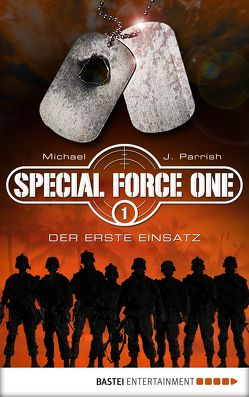 Special Force One 01 von Parrish,  Michael J.
