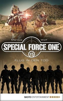 Special Force One 15 von Wolf,  Marcus