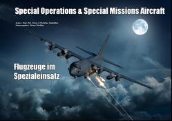 Special Operations & Special Missions Aircraft von Rastätter,  Christian, Sünkler,  Sören