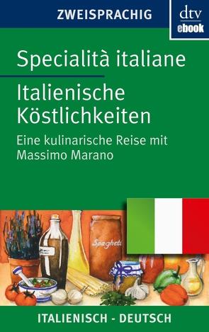Specialità italiane Italienische Köstlichkeiten von Mailänder,  Rosemarie, Marano,  Massimo, Roman,  Levis