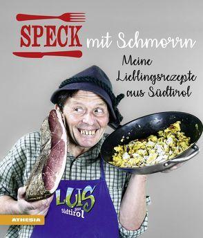 Speck mit Schmorrn von Bachmann,  Helmut, Gasteiger,  Heinrich, Luis aus Südtirol, Wieser,  Gerhard