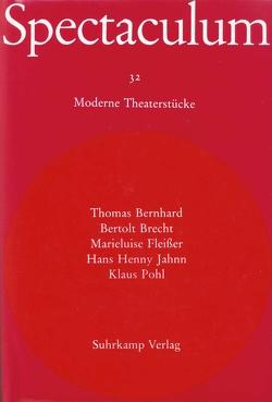 Spectaculum 32 von Bernhard,  Thomas, Brecht,  Bertolt, Fleißer,  Marieluise, Jahn,  Hans Henny, Pohl,  Klaus