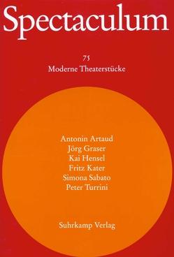 Spectaculum 75 von Artaud,  Antonin, Graser,  Jörg, Hensel,  Kai, Kater,  Fritz, Sabato,  Simona, Turrini,  Peter