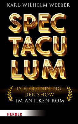 Spectaculum von Weeber,  Karl-Wilhelm Prof.
