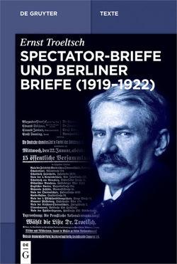 Spectator-Briefe und Berliner Briefe (1919–1922) von Hübinger,  Gangolf, Wehrs,  Nikolai