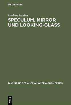 Speculum, Mirror und Looking-Glass von Grabes,  Herbert