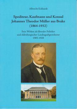 Spediteur, Kaufman und Konsul Johannes Theodor Müller aus Brake (1864 – 1932) von Eckhardt,  Albrecht