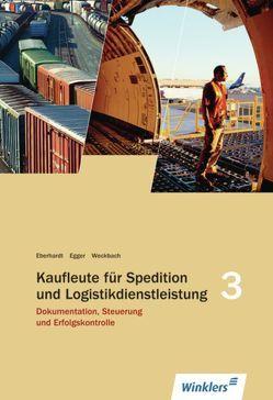 Spedition und Logistikdienstleistung von Eberhardt,  Manfred, Egger,  Norbert, Weckbach,  Michael