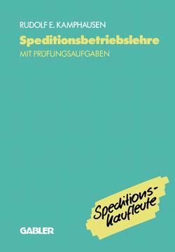 Speditionsbetriebslehre von Kamphausen,  Rudolf E.