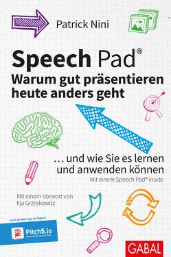 Speech Pad: Warum gut präsentieren heute anders geht von Grzeskowitz,  Ilja, Nini,  Patrick