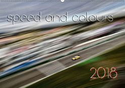 speed and colours 2018 (Wandkalender 2018 DIN A2 quer) von motorsportpics, of speed,  art