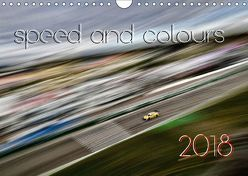 speed and colours 2018 (Wandkalender 2018 DIN A4 quer) von motorsportpics, of speed,  art