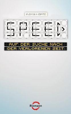 SPEED – Auf der Suche nach der verlorenen Zeit (E-Book plus) von Opitz,  Florian
