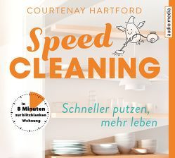 Speed-Cleaning – Schneller putzen, mehr leben. von Baisch,  Alexandra, Hartford,  Courtenay, Kellner,  Stephanie
