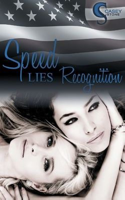 Speed, Lies, Recognition von Stone,  Casey