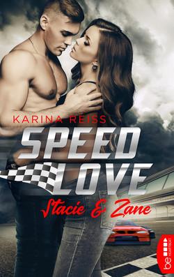 Speed Love – Stacie & Zane von Reiss,  Karina