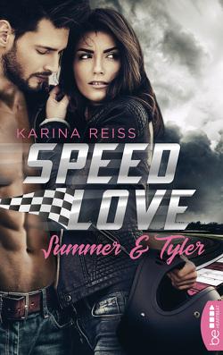 Speed Love – Summer & Tyler von Reiss,  Karina
