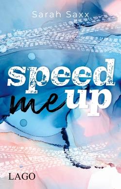 Speed Me Up von Saxx,  Sarah