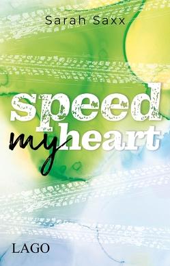 Speed My Heart von Saxx,  Sarah