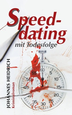 Speeddating mit Todesfolge von Heidrich,  Johannes
