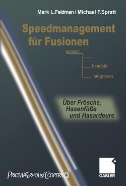 Speedmanagement für Fusionen von Feldman,  Mark L., Spratt,  Michael F.
