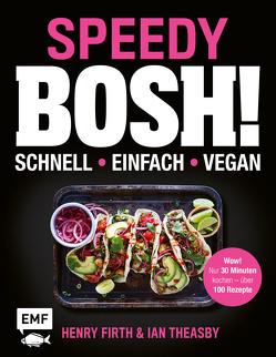 Speedy Bosh! schnell – einfach – vegan von Firth,  Henry, Theasby,  Ian