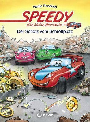 Speedy, das kleine Rennauto – Der Schatz vom Schrottplatz von Fendrich,  Nadja, Wieker,  Katharina