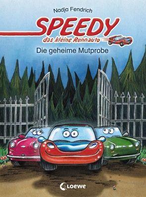 Speedy, das kleine Rennauto – Die geheime Mutprobe von Fendrich,  Nadja, Wieker,  Katharina