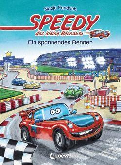 Speedy, das kleine Rennauto – Ein spannendes Rennen von Fendrich,  Nadja, Wieker,  Katharina
