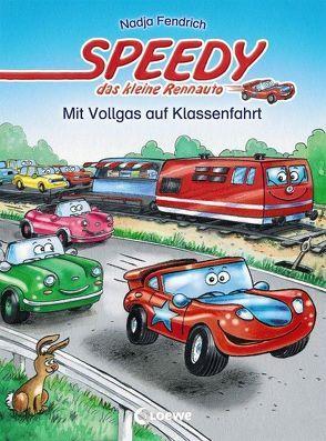 Speedy, das kleine Rennauto – Mit Vollgas auf Klassenfahrt von Fendrich,  Nadja, Wieker,  Katharina
